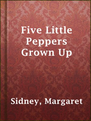 cover image of Five Little Peppers Grown Up