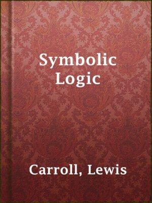 cover image of Symbolic Logic