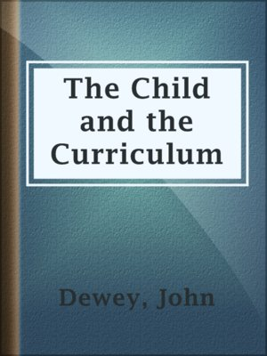 cover image of The Child and the Curriculum