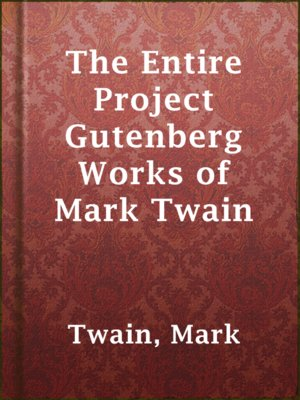 cover image of The Entire Project Gutenberg Works of Mark Twain