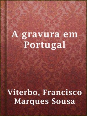 cover image of A gravura em Portugal