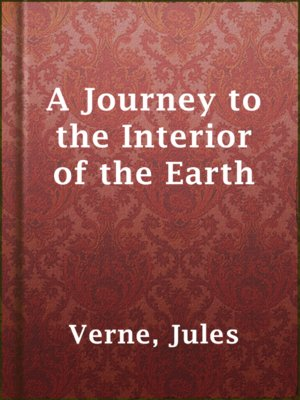 cover image of A Journey to the Interior of the Earth