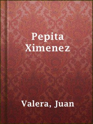 cover image of Pepita Ximenez
