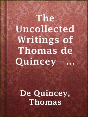 cover image of The Uncollected Writings of Thomas de Quincey—Vol. 1