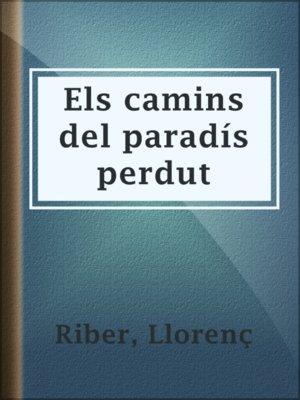 cover image of Els camins del paradís perdut