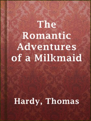 cover image of The Romantic Adventures of a Milkmaid