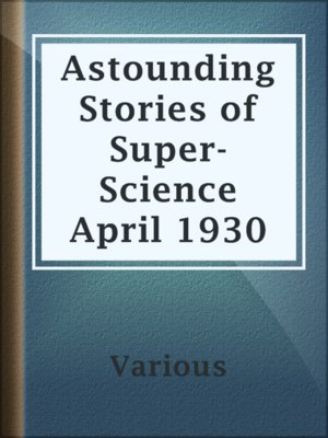 cover image of Astounding Stories of Super-Science April 1930