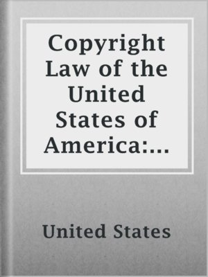 cover image of Copyright Law of the United States of America: contained in Title 17 of the United States Code.