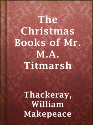 cover image of The Christmas Books of Mr. M.A. Titmarsh