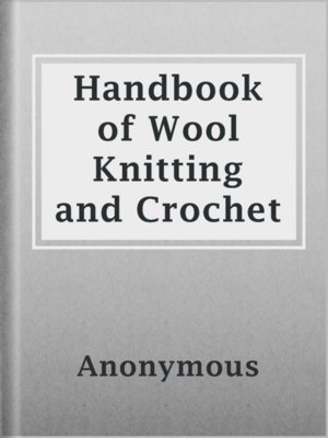 cover image of Handbook of Wool Knitting and Crochet