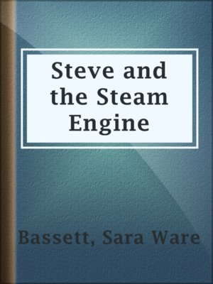 cover image of Steve and the Steam Engine