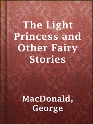 cover image of The Light Princess and Other Fairy Stories
