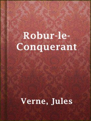 cover image of Robur-le-Conquerant