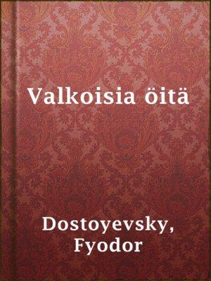cover image of Valkoisia öitä
