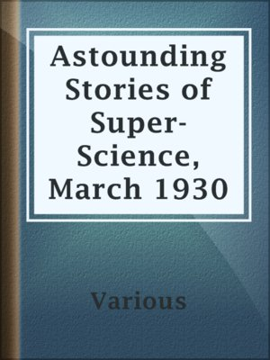 cover image of Astounding Stories of Super-Science, March 1930