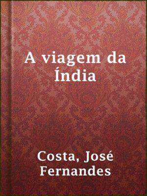 cover image of A viagem da Índia