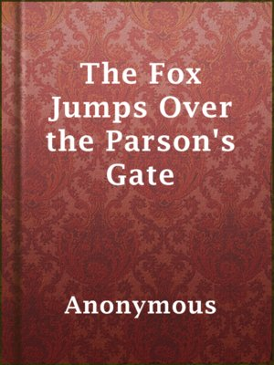 cover image of The Fox Jumps Over the Parson's Gate