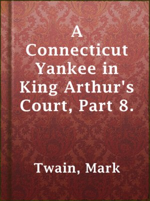 cover image of A Connecticut Yankee in King Arthur's Court, Part 8.
