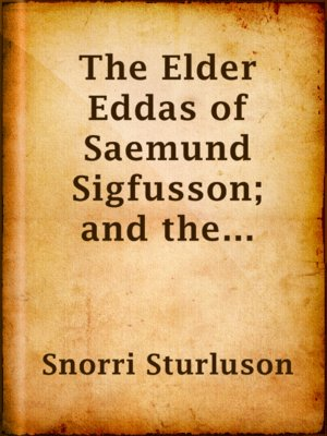 cover image of The Elder Eddas of Saemund Sigfusson; and the Younger Eddas of Snorre Sturleson