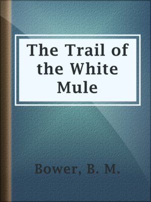 cover image of The Trail of the White Mule