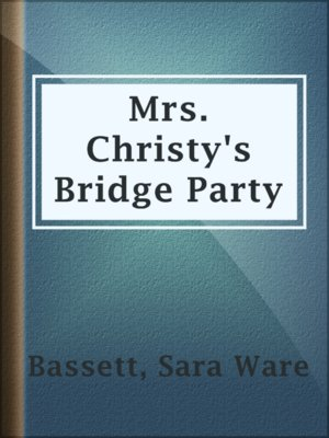 cover image of Mrs. Christy's Bridge Party