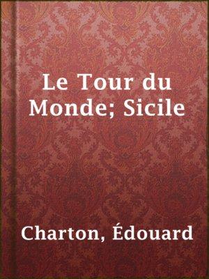 cover image of Le Tour du Monde; Sicile