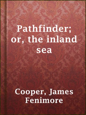 cover image of Pathfinder; or, the inland sea