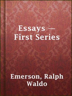 oversoul from essays first series ralph waldo emerson 1841 Ralph waldo emerson (1803-1882) was an american essayist, lecturer, and poet, who led the transcendentalist movement of the mid-19th century biography ralph waldo emerson (may 25, 1803 - april 27, 1882) american essayist, philosopher and poet who influenced the likes of herman melville, nathaniel hawthorne, he  nry david thoreau, walt.