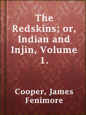 cover image of The Redskins; or, Indian and Injin, Volume 1.
