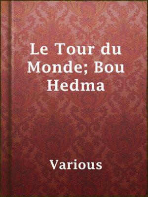 cover image of Le Tour du Monde; Bou Hedma