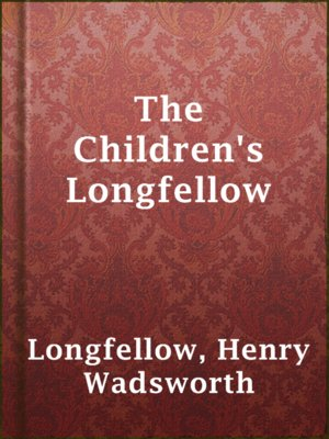 cover image of The Children's Longfellow