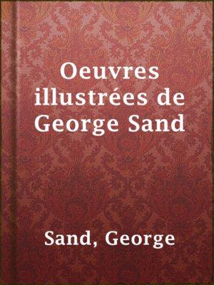 cover image of Oeuvres illustrées de George Sand