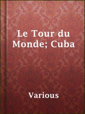 cover image of Le Tour du Monde; Cuba
