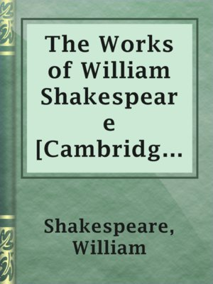 cover image of The Works of William Shakespeare [Cambridge Edition] [9 vols.]