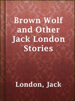 cover image of Brown Wolf and Other Jack London Stories