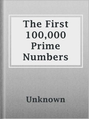 cover image of The First 100,000 Prime Numbers