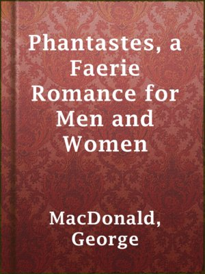 cover image of Phantastes, a Faerie Romance for Men and Women