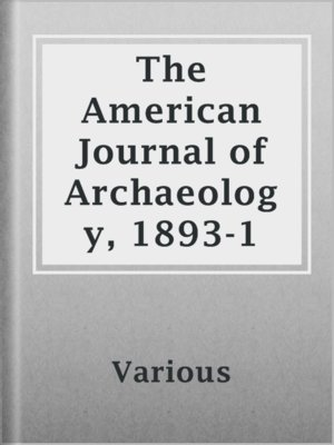 cover image of The American Journal of Archaeology, 1893-1