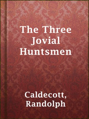 cover image of The Three Jovial Huntsmen
