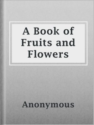cover image of A Book of Fruits and Flowers