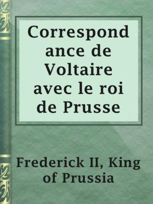 cover image of Correspondance de Voltaire avec le roi de Prusse