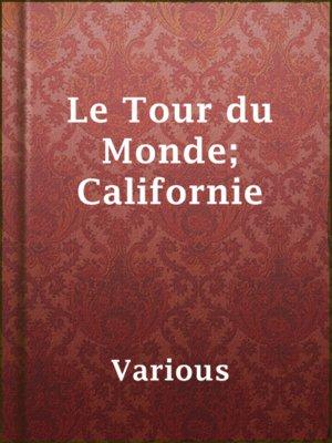 cover image of Le Tour du Monde; Californie