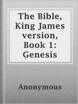 cover image of The Bible, King James version, Book 1: Genesis
