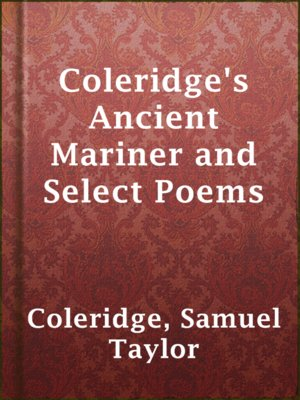 cover image of Coleridge's Ancient Mariner and Select Poems