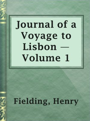 cover image of Journal of a Voyage to Lisbon — Volume 1