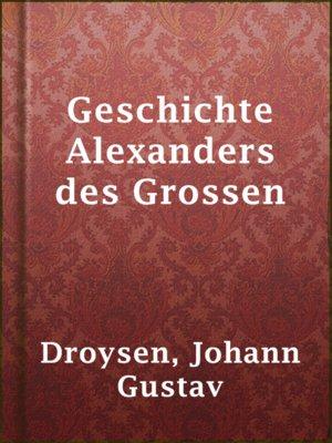 cover image of Geschichte Alexanders des Grossen