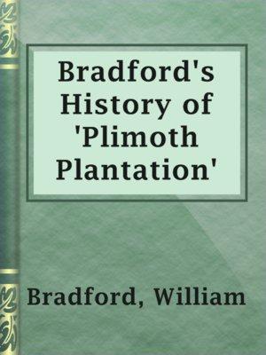 cover image of Bradford's History of 'Plimoth Plantation'