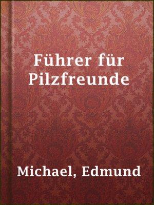 cover image of Führer für Pilzfreunde