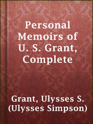 cover image of Personal Memoirs of U. S. Grant, Complete