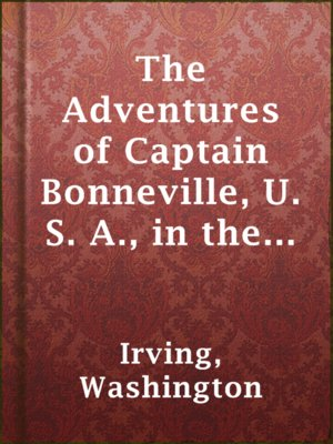 cover image of The Adventures of Captain Bonneville, U. S. A., in the Rocky Mountains and the Far West
